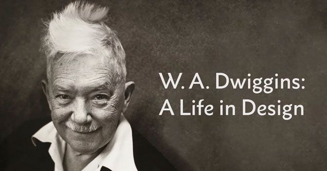 The Life and Work of W.A. Dwiggins on Mar. 20